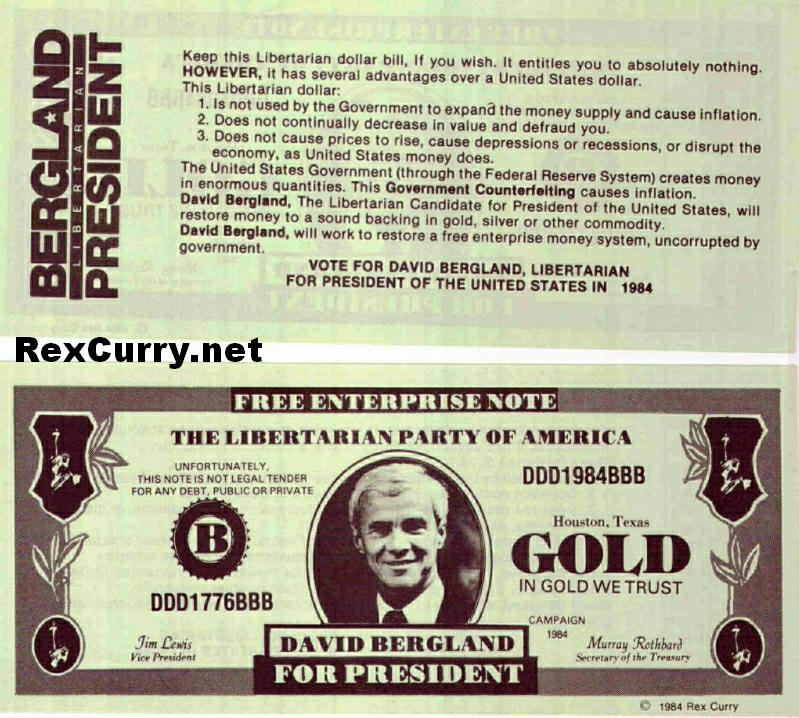 Libertarian Dollar, David Bergland, President Candidate, Counterfeit money, Counterfeiting, Counterfeiters, the government's counterfeit money. counterfeiting