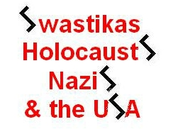 Swastikas, Holocausts, Nazis & the USA