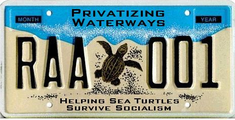 FREE MARKET ENVIRONMENTALISM privatize waterways! Helping Sea Turtles Survive Socialism. Support Capitalism